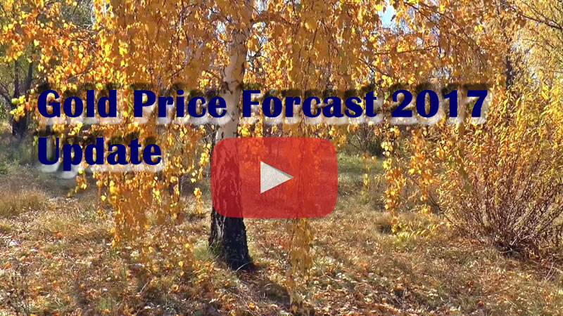 Gold Price Forecast 2017 Update - Video