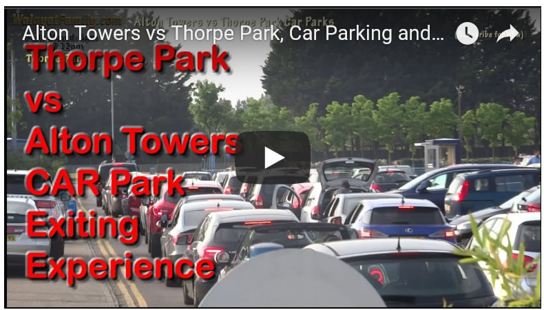 Alton Towers vs Thorpe Park, Car Parking and Exit Driving Experience