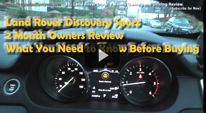Land Rover Discovery Sport, What to Know Before Buying - 2 Month Owner Drivers Review