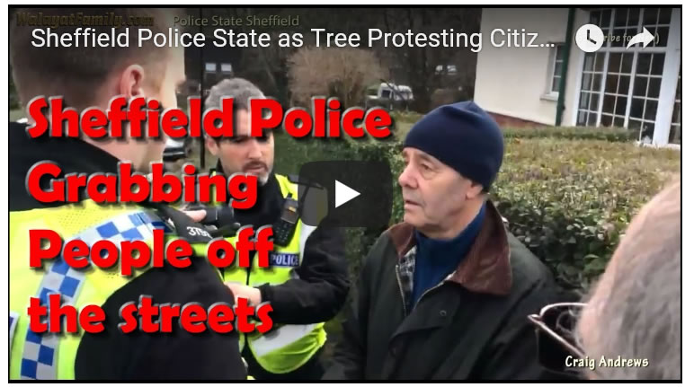Sheffield Police State as Tree Protesting Citizens Are Snatched off the Streets!