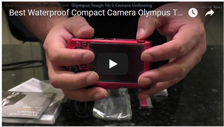 Best Waterproof Compact Camera Olympus Tough TG-5 Review - Unboxing