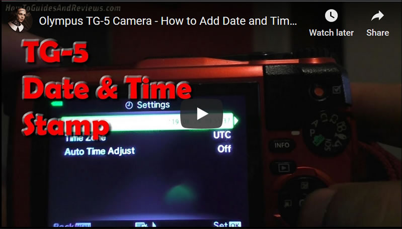 Olympus TG-5 Camera - How to Add Date and Time Stamp to Images