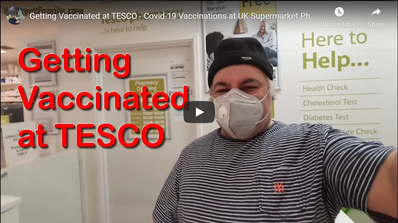 Getting Vaccinated at TESCO - Covid-19 Vaccinations at UK Supermarket Pharmacies and Chemists