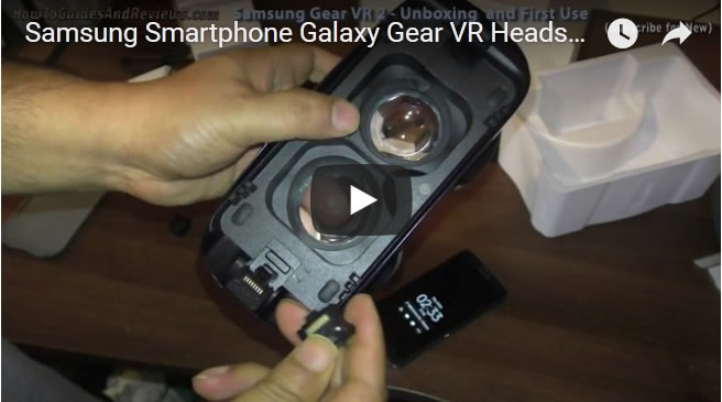 Samsung Smartphone Galaxy Gear VR Headset Unboxing and First